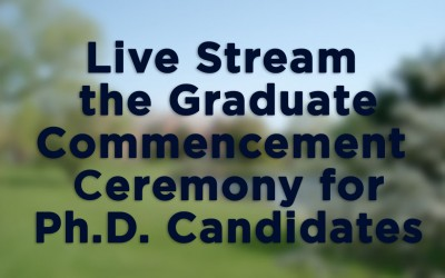 Live Stream button for Ph.D. Ceremony