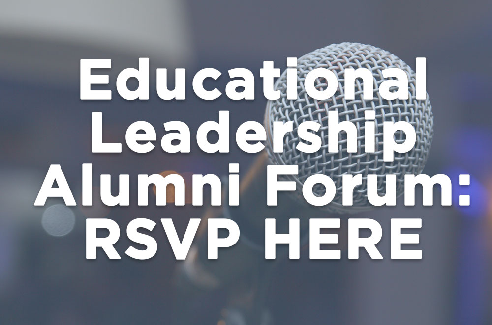 Department of Educational Leadership Alumni Forum RSVP
