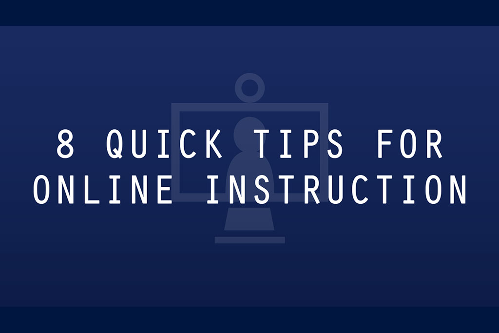 8 Quick Tips for Online Instruction.