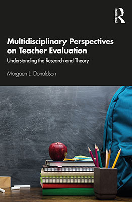 Multidisciplinary Perspectives on Teacher Evaluation, by Neag School Professor Morgaen Donaldson, book cover.